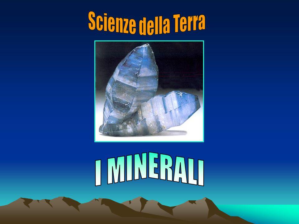 Scienze della Terra I MINERALI