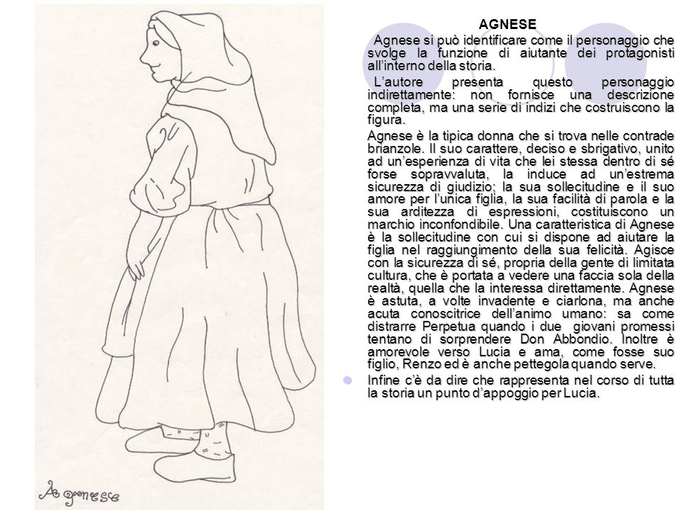 AGNESE Agnese si può identificare come il personaggio che svolge la funzione di aiutante dei protagonisti all'interno della storia.