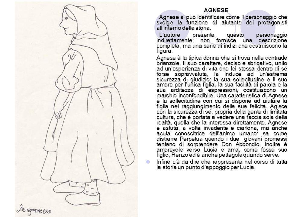 AGNESEAgnese si può identificare come il personaggio che svolge la funzione di aiutante dei protagonisti all'interno della storia.