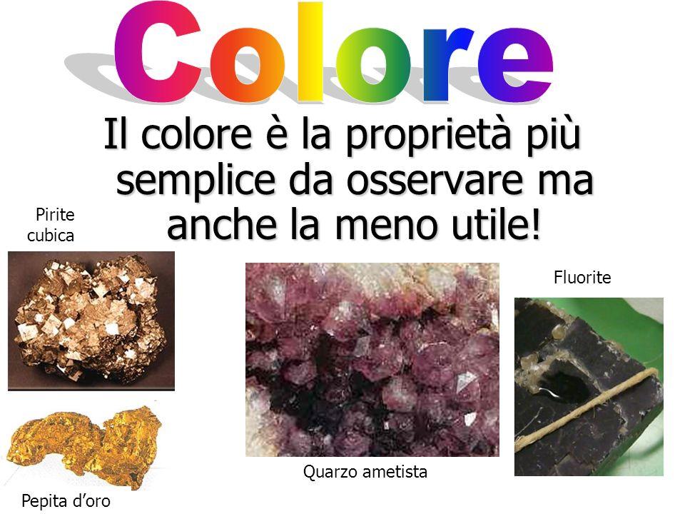 Colore Il colore è la proprietà più semplice da osservare ma anche la meno utile! Pirite. cubica.
