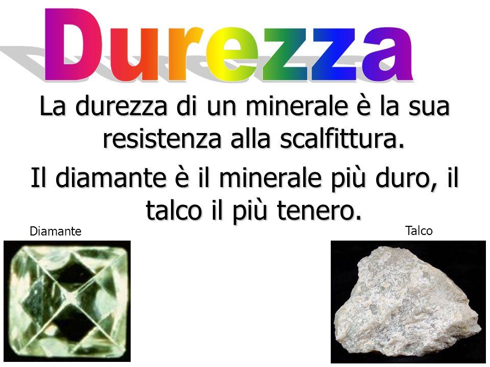 La durezza di un minerale è la sua resistenza alla scalfittura.