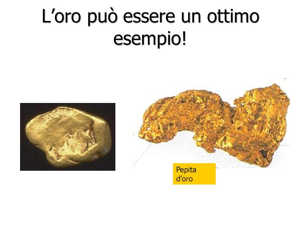 L'oro può essere un ottimo esempio!
