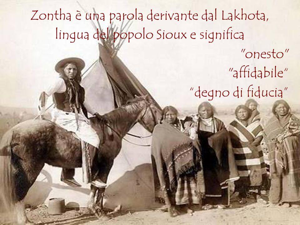 Zontha è una parola derivante dal Lakhota,