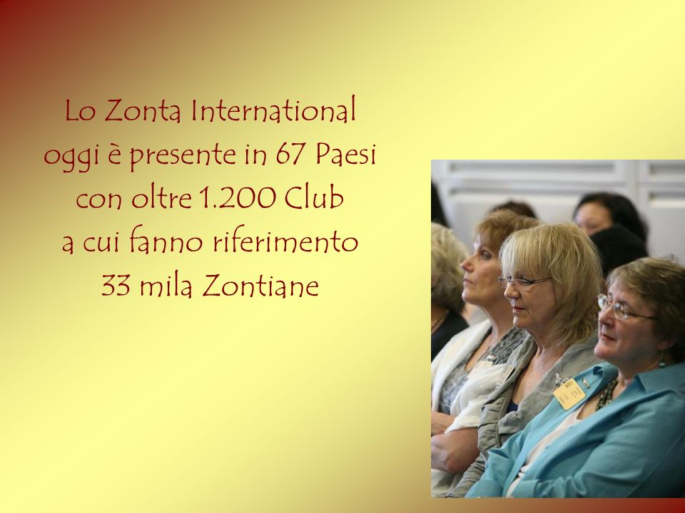 Lo Zonta International oggi è presente in 67 Paesi
