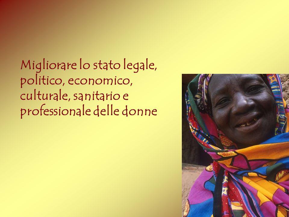 Migliorare lo stato legale, politico, economico, culturale, sanitario e professionale delle donne
