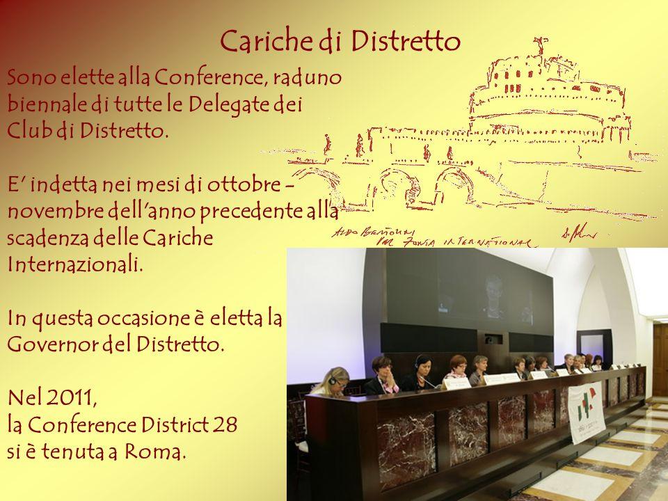 Cariche di Distretto Sono elette alla Conference, raduno biennale di tutte le Delegate dei Club di Distretto.