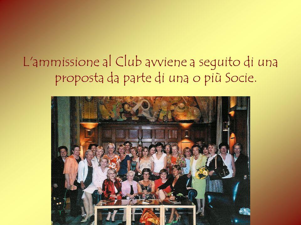 L ammissione al Club avviene a seguito di una proposta da parte di una o più Socie.
