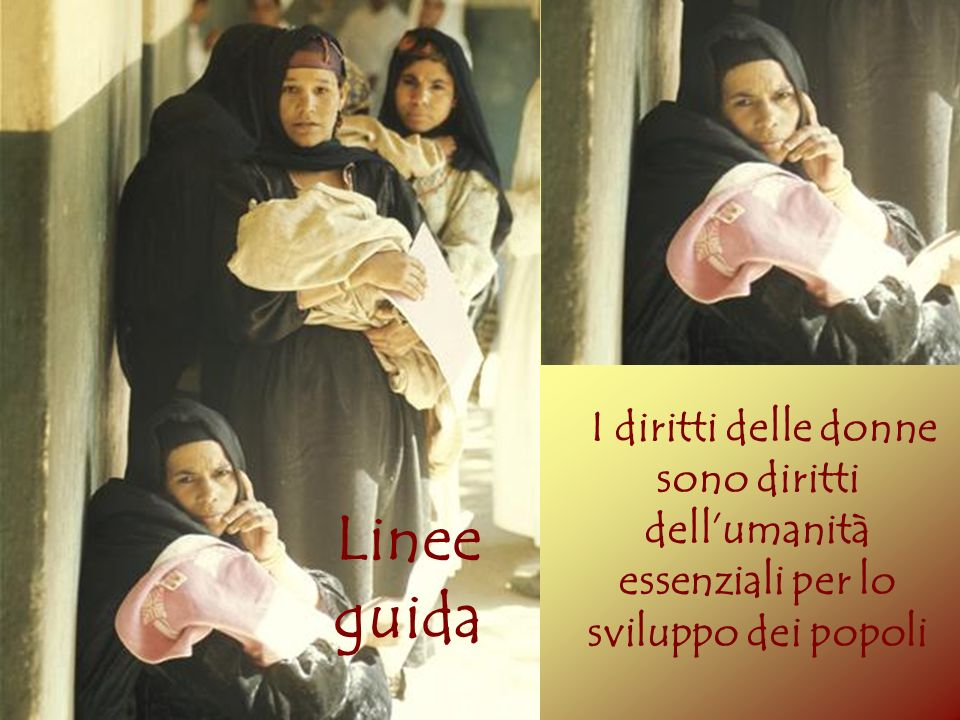 I diritti delle donne sono diritti dell'umanità essenziali per lo sviluppo dei popoli