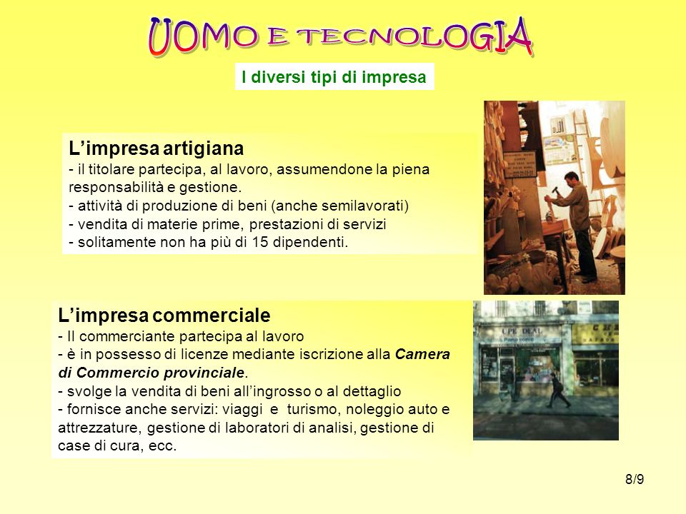 UOMO E TECNOLOGIA L'impresa artigiana L'impresa commerciale