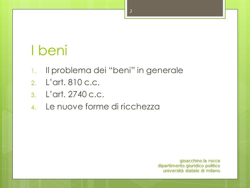 I beni Il problema dei beni in generale L'art. 810 c.c.