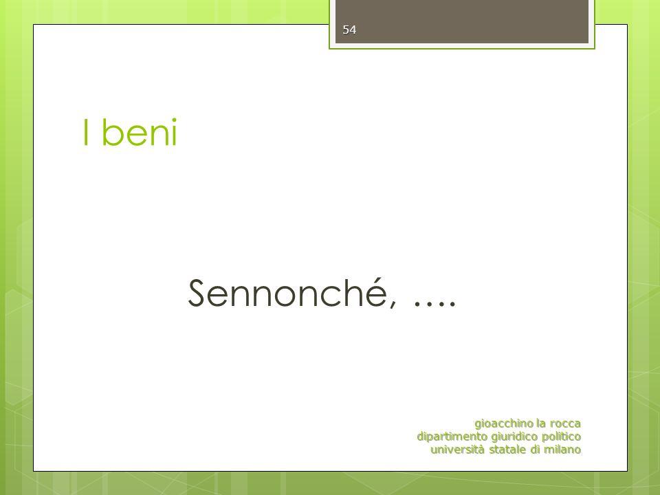 I beni Sennonché, ….
