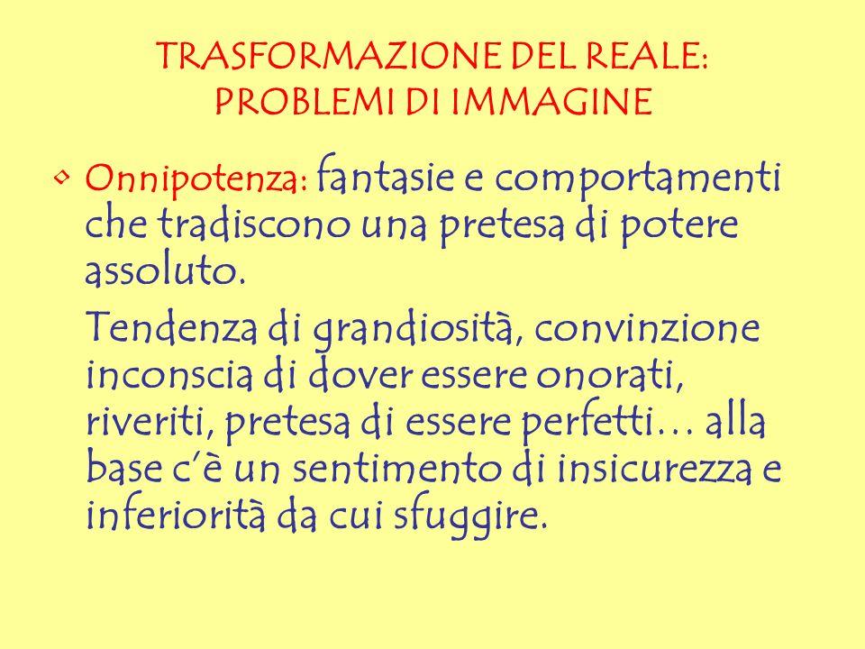 TRASFORMAZIONE DEL REALE: PROBLEMI DI IMMAGINE