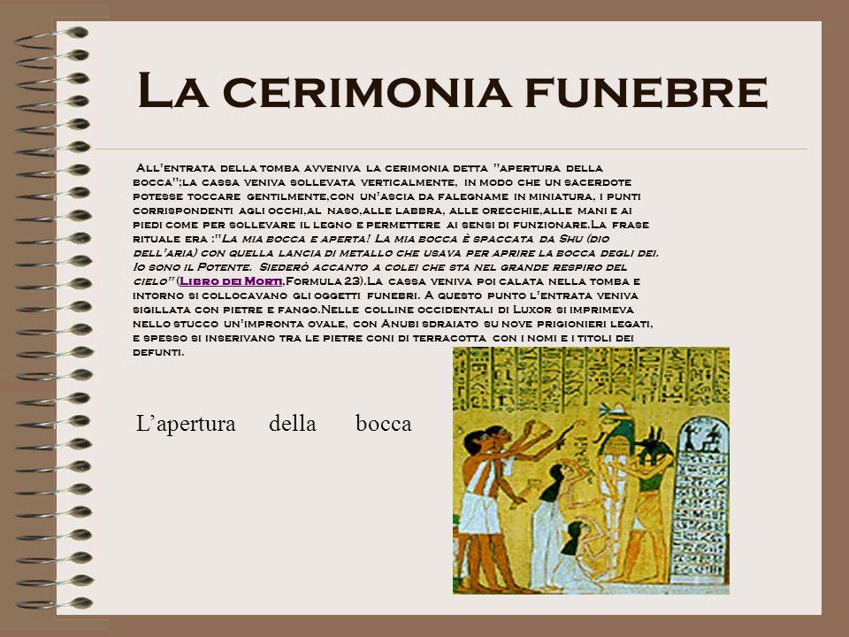 La cerimonia funebre L'apertura della bocca