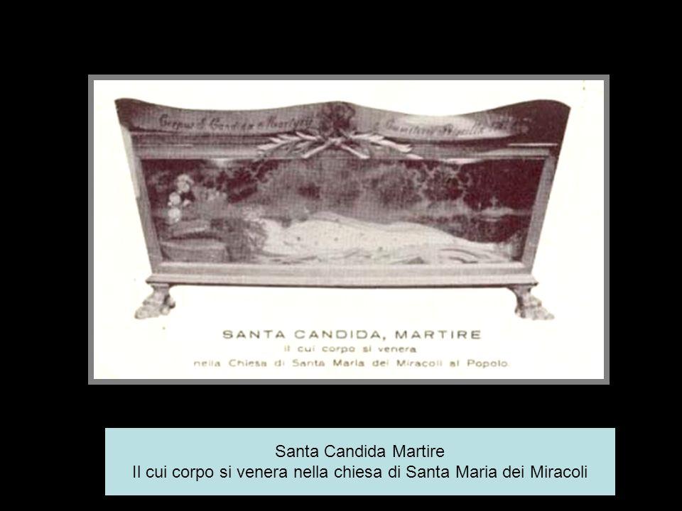 Il cui corpo si venera nella chiesa di Santa Maria dei Miracoli
