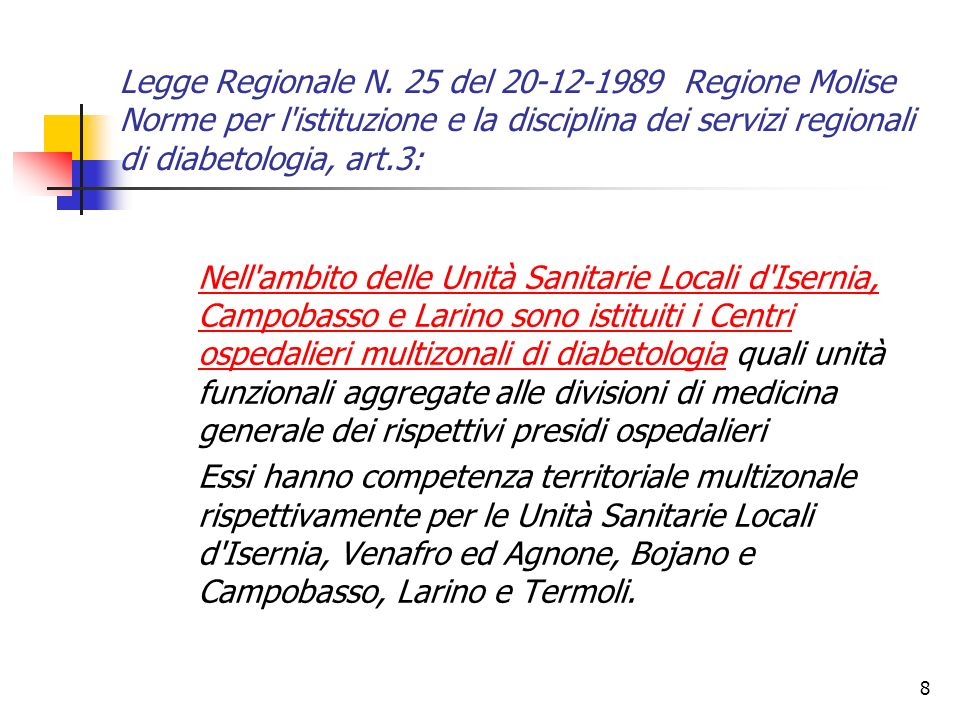 Legge Regionale N. 25 del 20-12-1989 Regione Molise Norme per l istituzione e la disciplina dei servizi regionali di diabetologia, art.3: