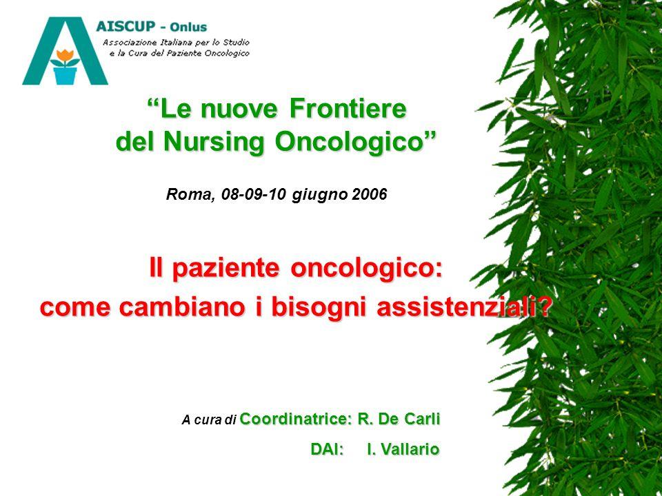Le nuove Frontiere del Nursing Oncologico Roma, 08-09-10 giugno 2006