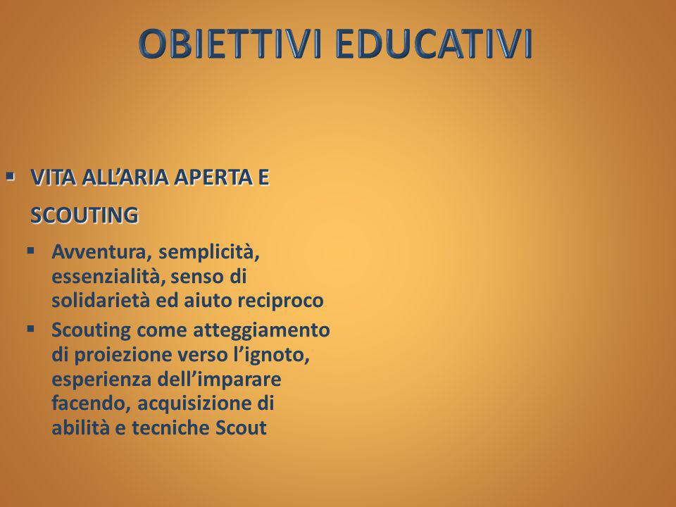 OBIETTIVI EDUCATIVI VITA ALL'ARIA APERTA E SCOUTING