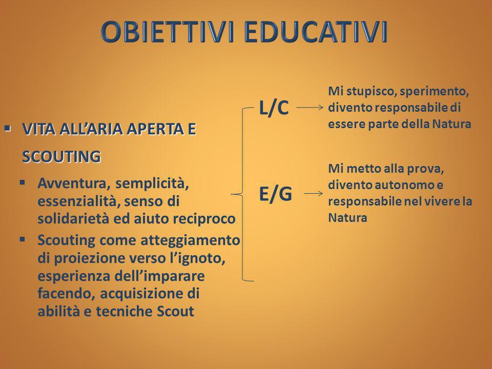 OBIETTIVI EDUCATIVI L/C E/G VITA ALL'ARIA APERTA E SCOUTING