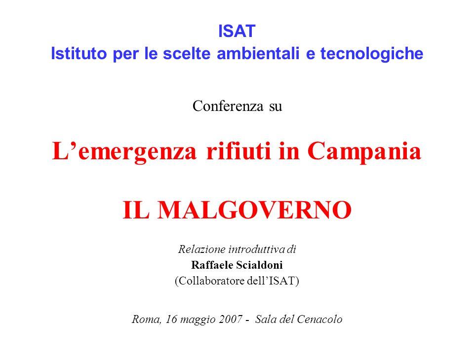 L'emergenza rifiuti in Campania IL MALGOVERNO