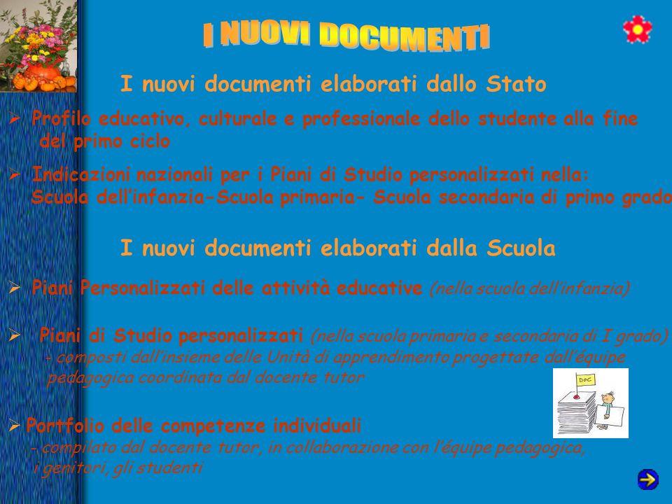 I NUOVI DOCUMENTI I nuovi documenti elaborati dallo Stato