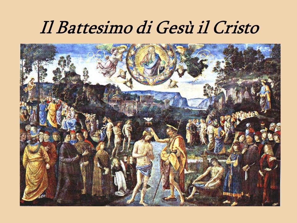 Il Battesimo di Gesù il Cristo