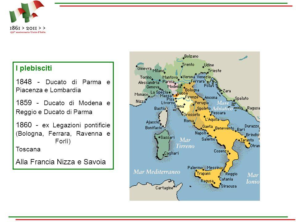 I plebisciti 1848 - Ducato di Parma e Piacenza e Lombardia. 1859 - Ducato di Modena e Reggio e Ducato di Parma.
