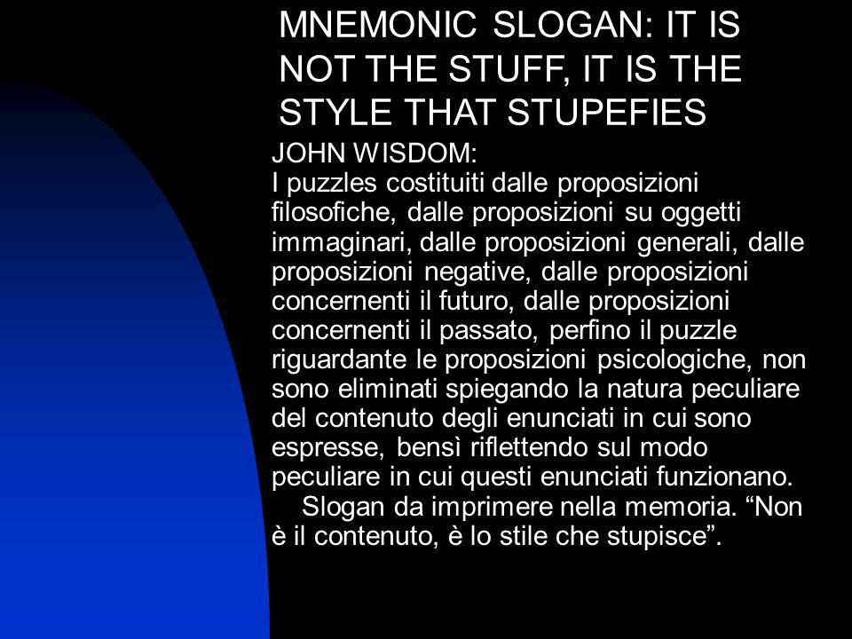 MNEMONIC SLOGAN: IT IS NOT THE STUFF, IT IS THE STYLE THAT STUPEFIES