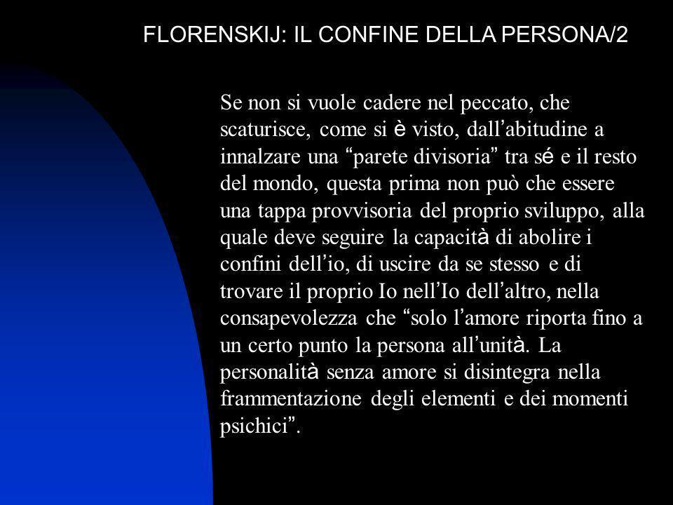 FLORENSKIJ: IL CONFINE DELLA PERSONA/2