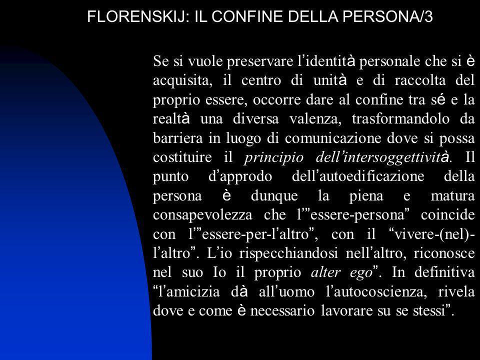 FLORENSKIJ: IL CONFINE DELLA PERSONA/3