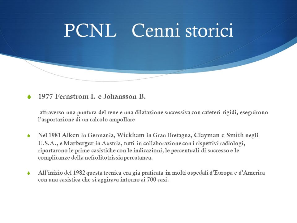 PCNL Cenni storici 1977 Fernstrom I. e Johansson B.