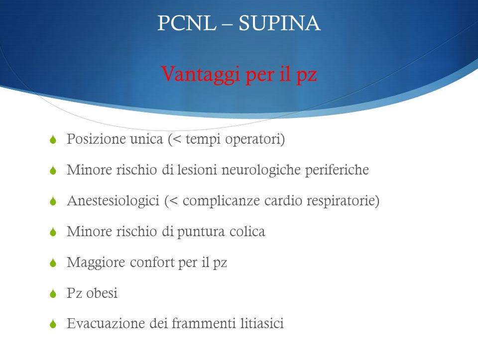 PCNL – SUPINA Vantaggi per il pz