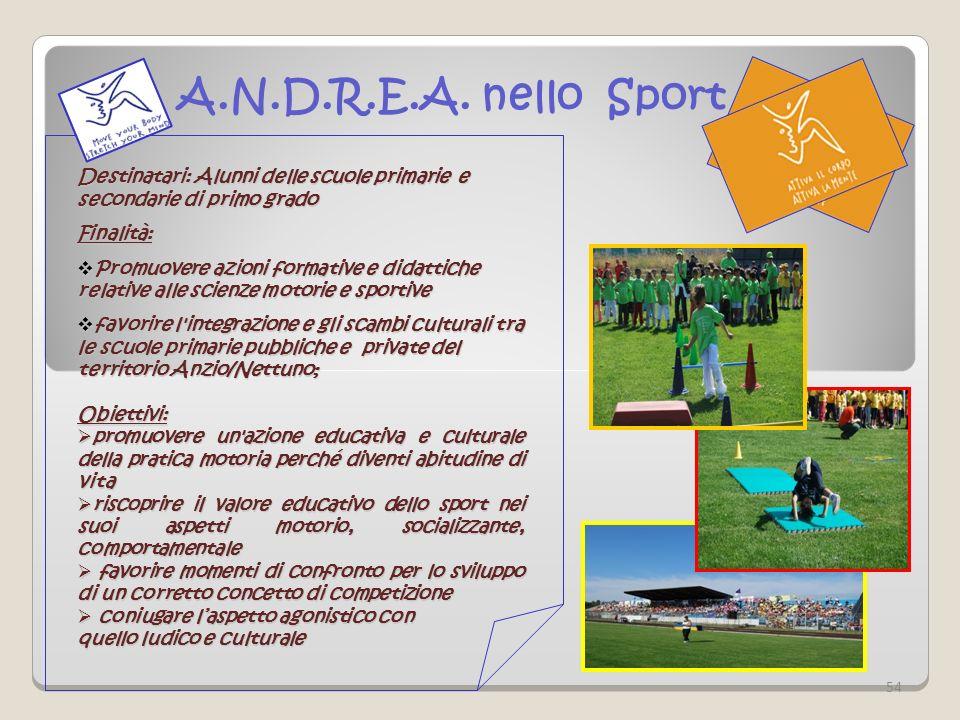 llllll A.N.D.R.E.A. nello Sport Destinatari: Alunni delle scuole primarie e secondarie di primo grado.