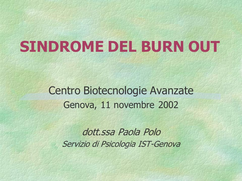 SINDROME DEL BURN OUT Centro Biotecnologie Avanzate