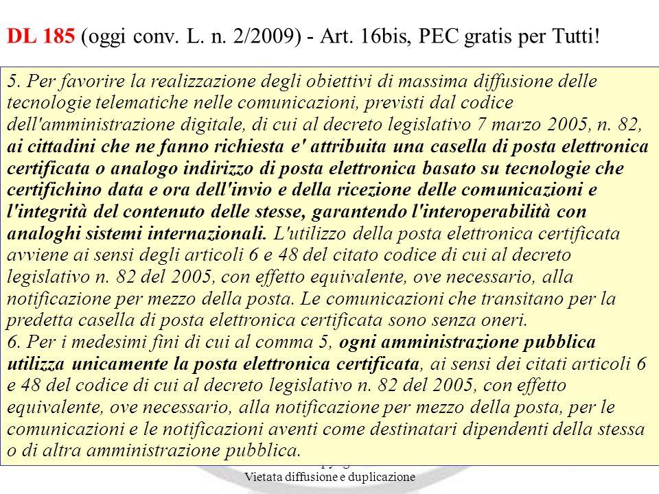 DL 185 (oggi conv. L. n. 2/2009) - Art. 16bis, PEC gratis per Tutti!