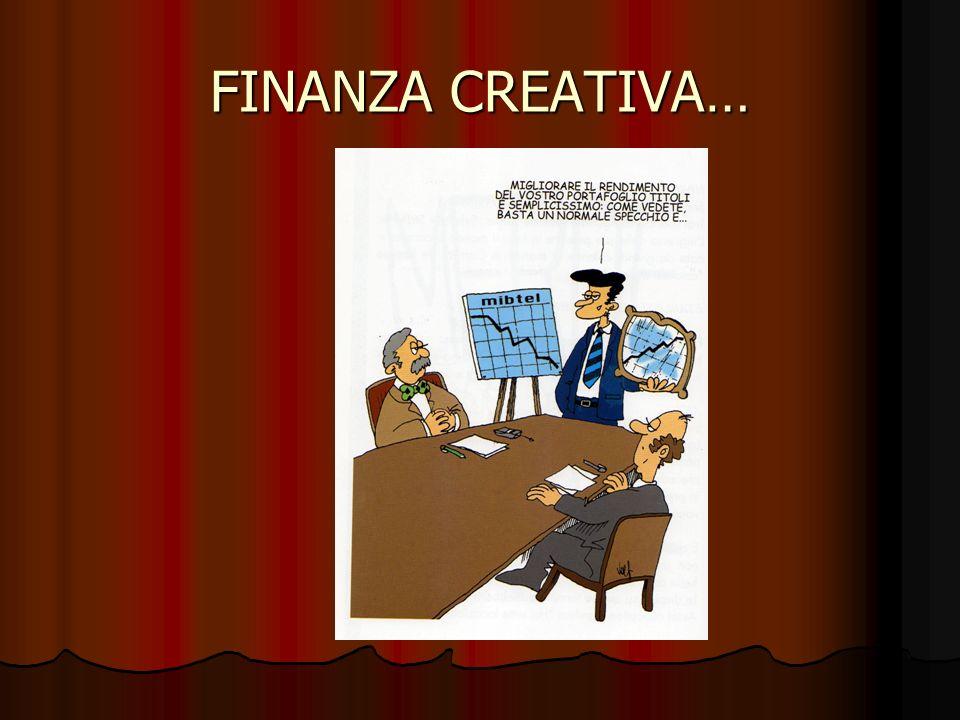 FINANZA CREATIVA…