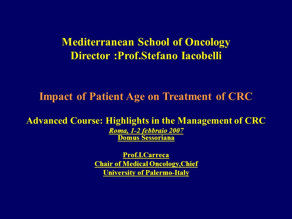 Mediterranean School of Oncology Director :Prof.Stefano Iacobelli