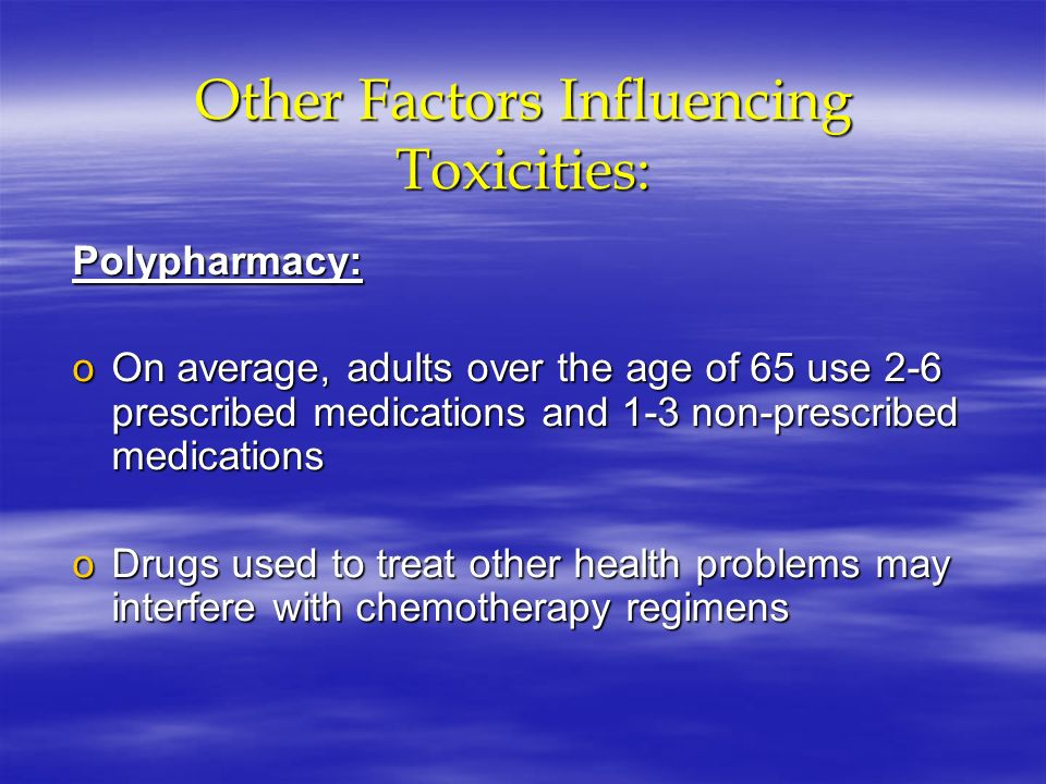 Other Factors Influencing Toxicities: