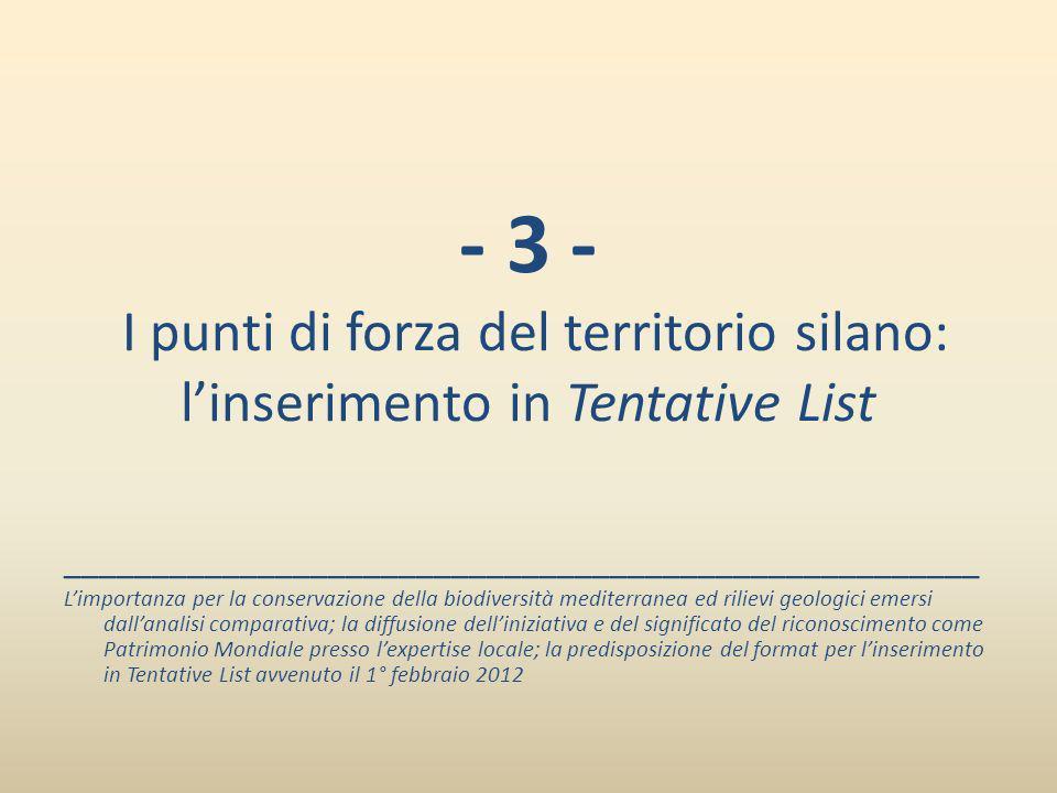 - 3 - I punti di forza del territorio silano: l'inserimento in Tentative List