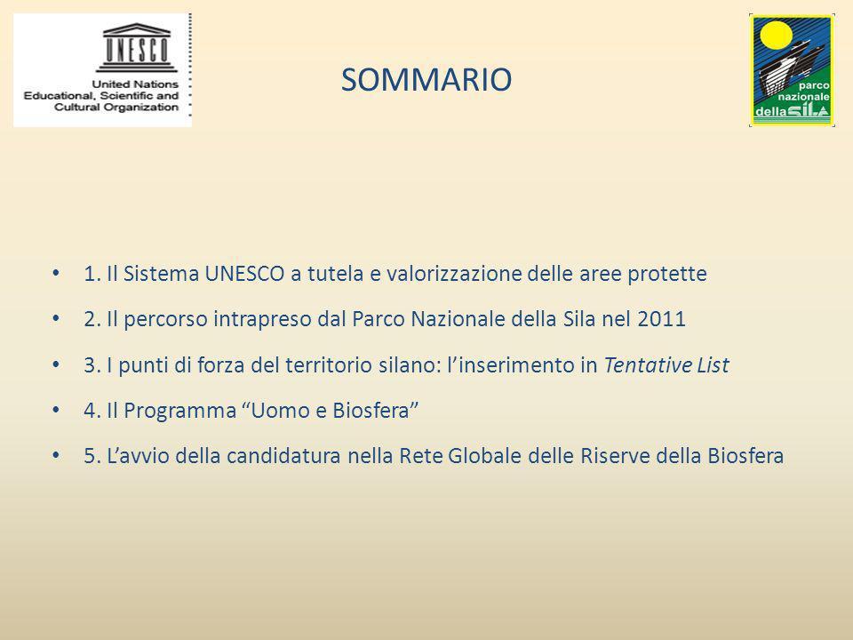 SOMMARIO 1. Il Sistema UNESCO a tutela e valorizzazione delle aree protette. 2. Il percorso intrapreso dal Parco Nazionale della Sila nel 2011.
