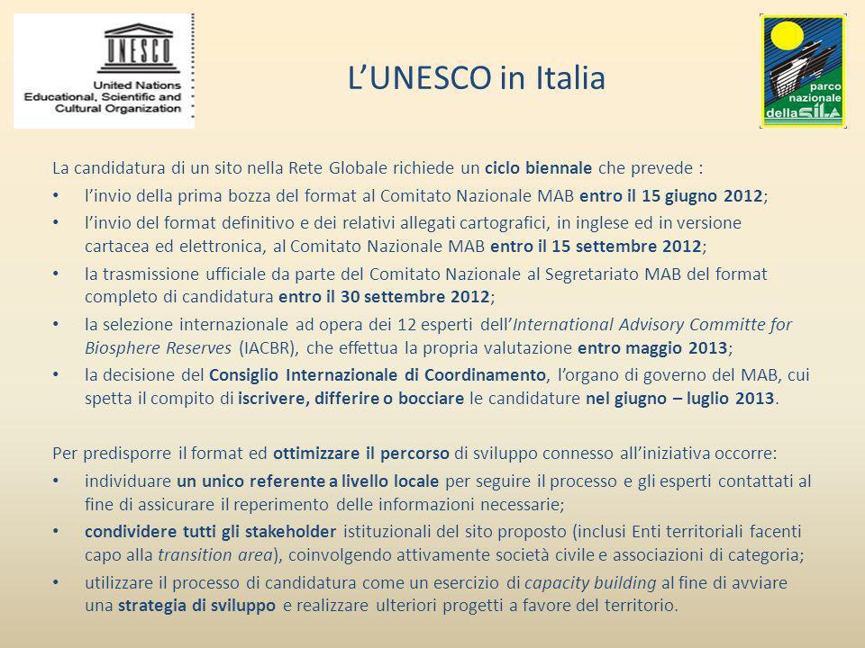 L'UNESCO in Italia La candidatura di un sito nella Rete Globale richiede un ciclo biennale che prevede :