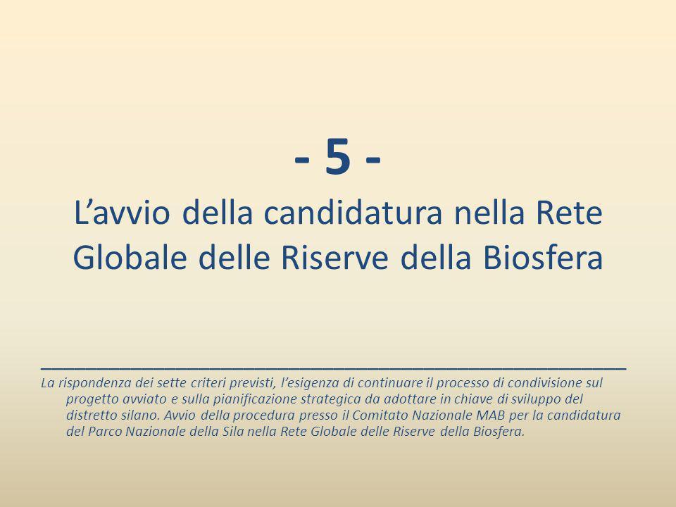 - 5 - L'avvio della candidatura nella Rete Globale delle Riserve della Biosfera