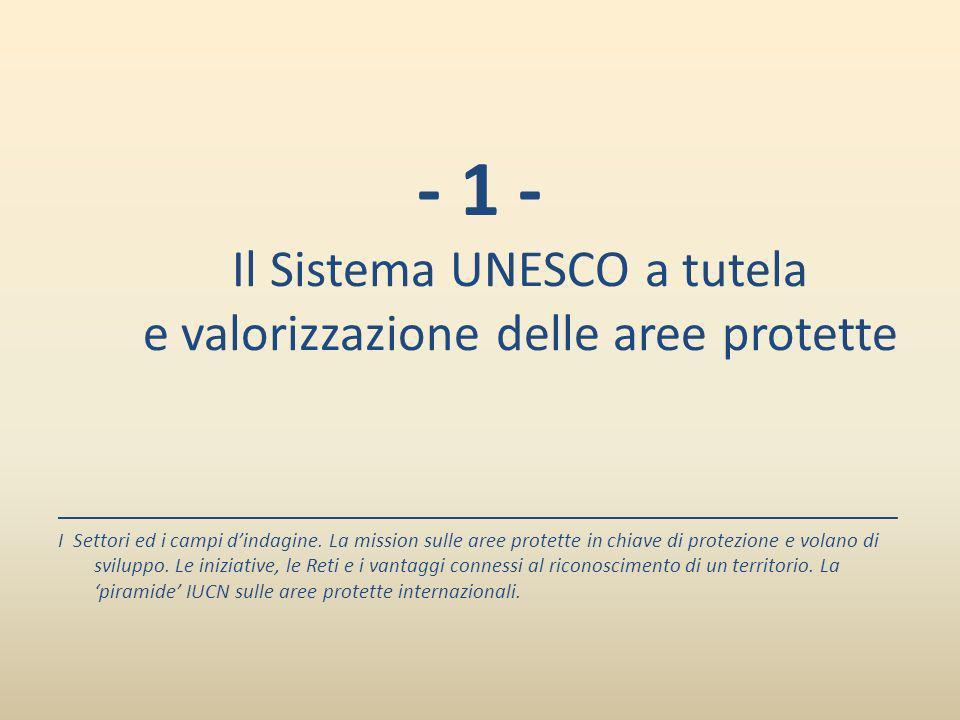 - 1 - Il Sistema UNESCO a tutela e valorizzazione delle aree protette