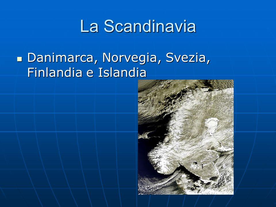 La Scandinavia Danimarca, Norvegia, Svezia, Finlandia e Islandia