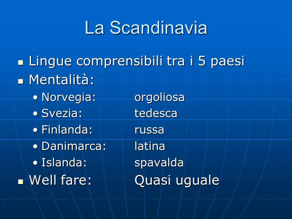 La Scandinavia Lingue comprensibili tra i 5 paesi Mentalità: