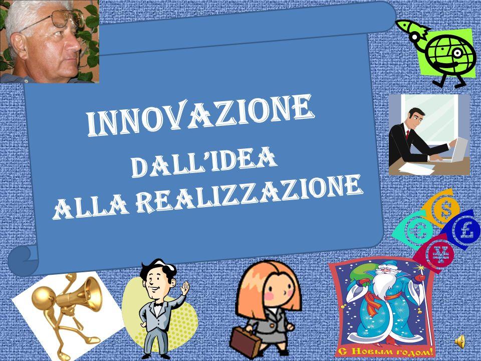 Innovazione Dall'idea Alla realizzazione