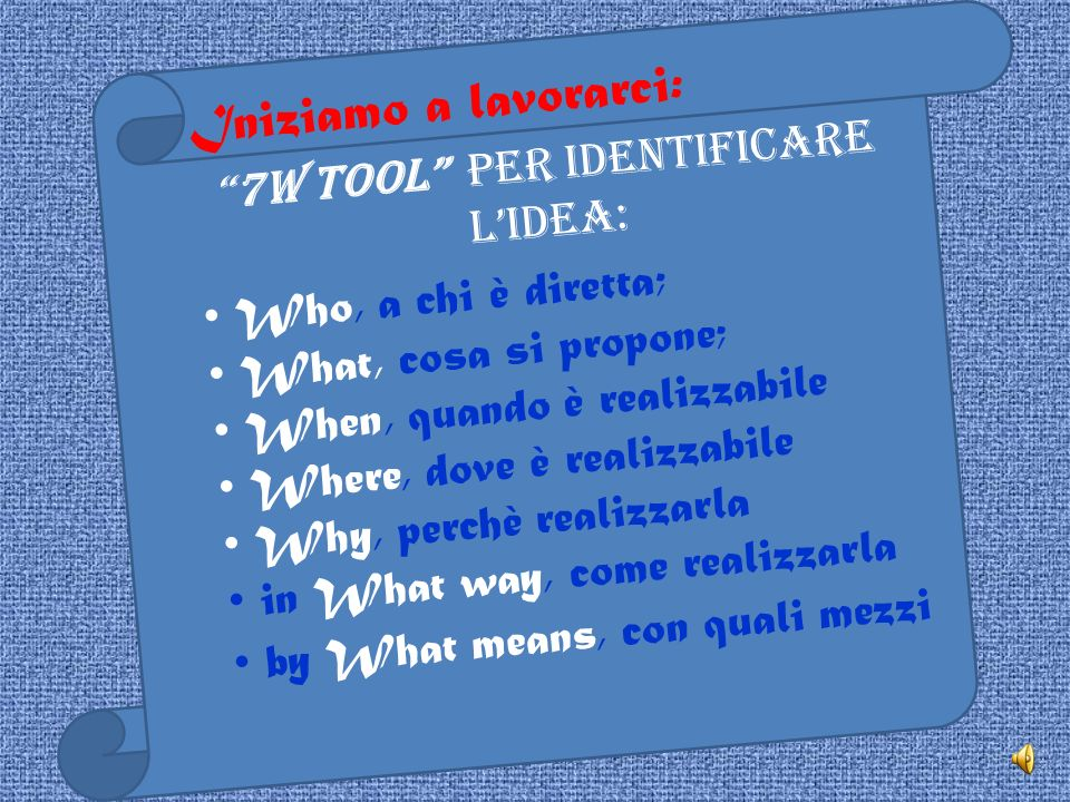 7w tool per Identificare l'idea: