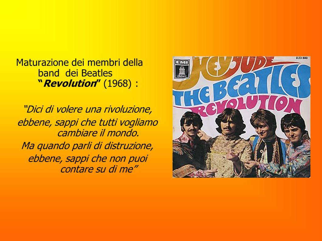 Maturazione dei membri della band dei Beatles Revolution (1968) :
