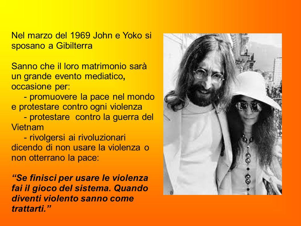 Nel marzo del 1969 John e Yoko si sposano a Gibilterra