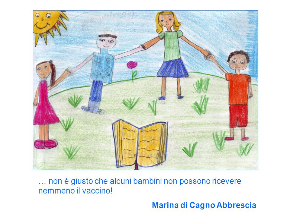 … non è giusto che alcuni bambini non possono ricevere nemmeno il vaccino!