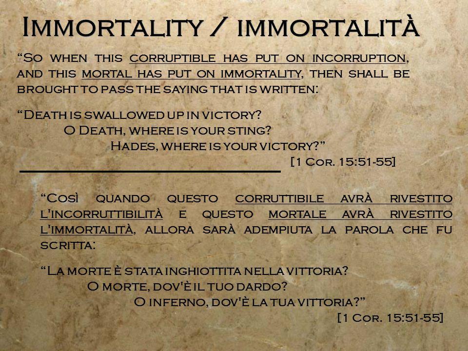Immortality / immortalità